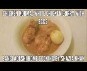 Bangladeshi Home Cooking By Shazia Khan