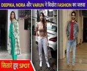 Deepika Padukone , Nora Fatehi, Varun Dhawan grab limelight for their style statement. Farah Khan, Madhuri Dixit, Janhvi Kapoor were snapped in the city.