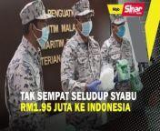 Tak sempat seludup syabu RM1.95 juta ke Indonesia<br/><br/>BERITA SEMASA 14 OGOS 2021<br/><br/>Agensi Penguatkuasaan Maritim Malaysia menerusi Zon Maritim Batu Pahat berjaya mematahkan cubaan menyeludup syabu seberat 39kg bernilai RM1.95 juta ke Indonesia melalui perairan Muar, Johor hari ini, lapor wartawan Sinar Harian, Nor Azura Md Amin.<br/><br/>Muzik: www.bensound.com<br/><br/>#BeritaSemasa #SinarHarian<br/>